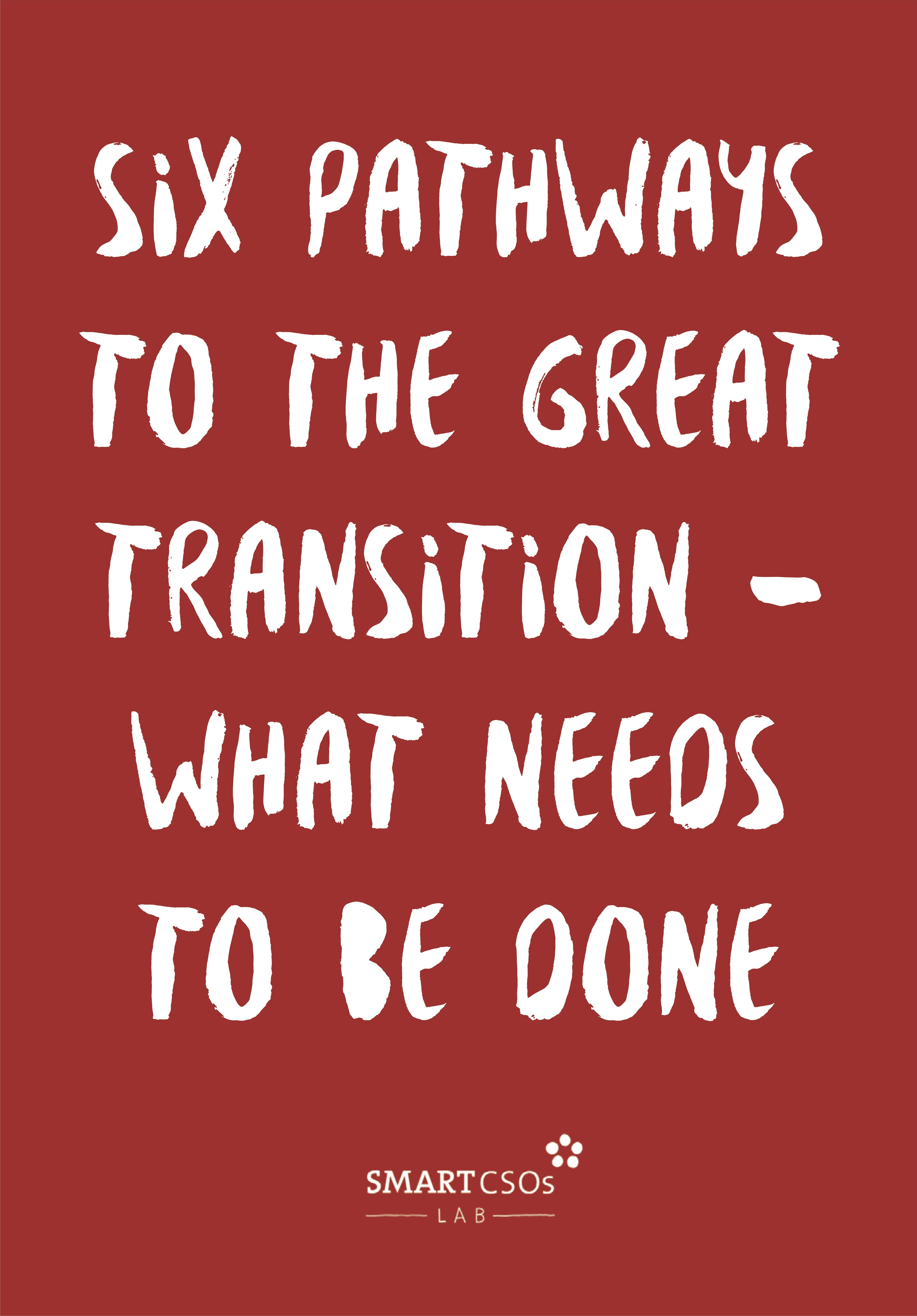 Six pathways to the Great Transition – what needs to be done